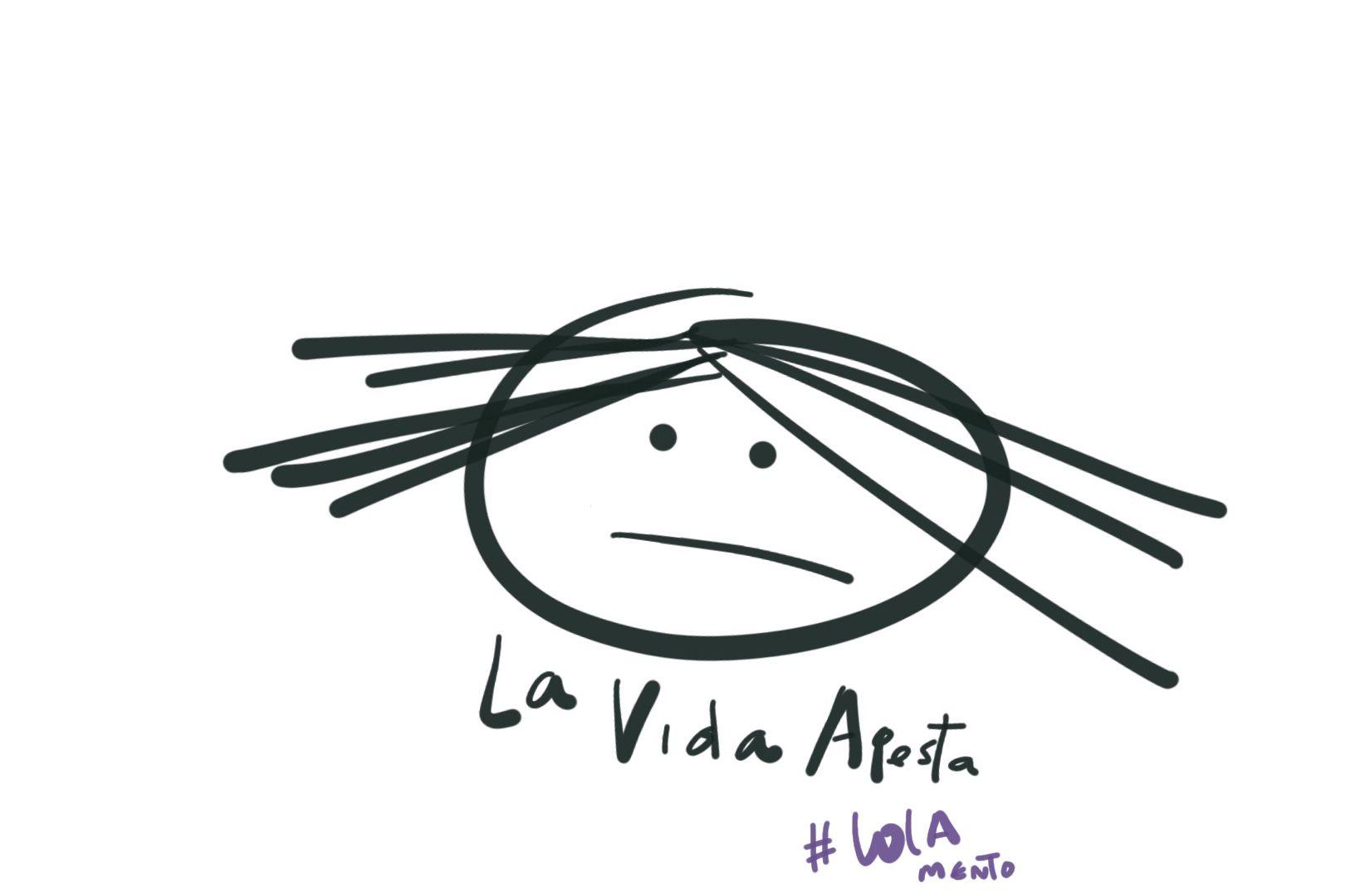 La vida apesta #LolaMento