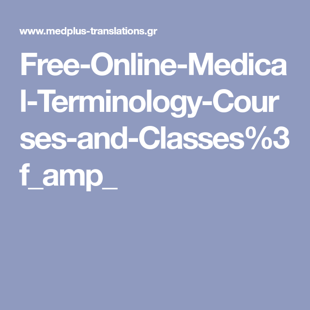 free-online-medical-terminology-courses-and-classes%3f_amp_ | pre ...