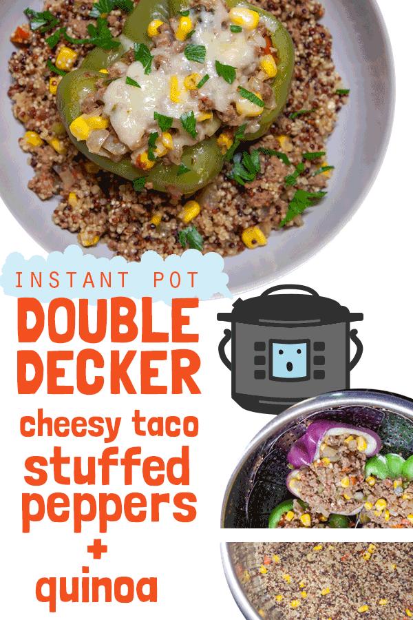 Instant Pot Double Decker Cheesy Taco Stuffed Peppers Quinoa Recipe Instant Pot Dinner Recipes Stuffed Peppers Quinoa Stuffed Peppers