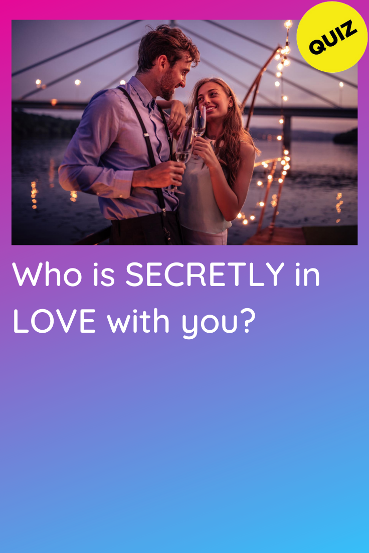 Personality Quiz: Who is secretly in love with you