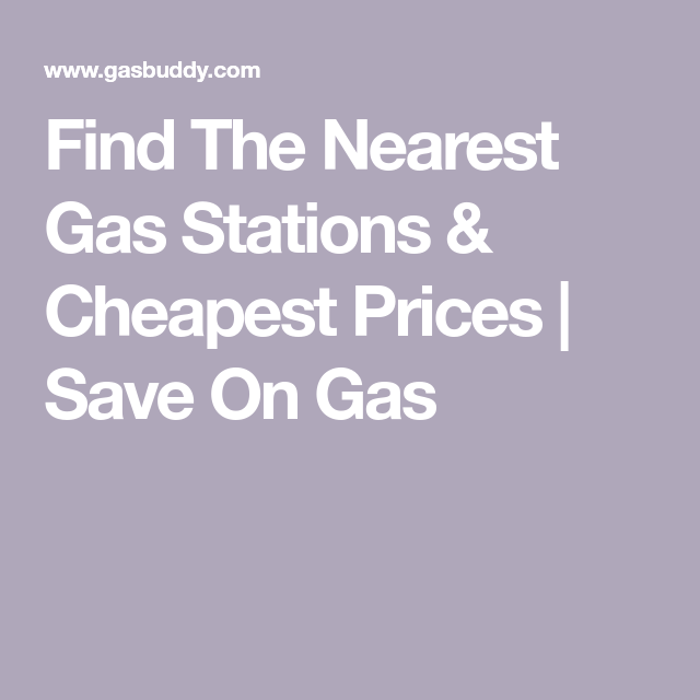 Find Nearest Gas Station >> Find The Nearest Gas Stations Cheapest Prices Save On