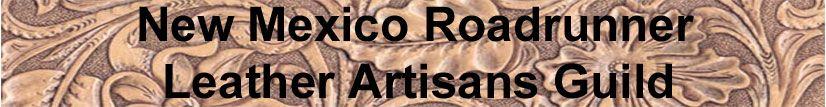 New Mexico Roadrunner Leather Artisans Guild