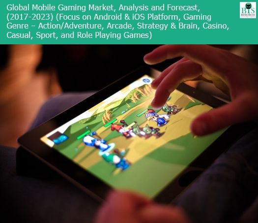 Global Mobile Gaming Market, Analysis and Forecast, (2017-2023 - market analysis