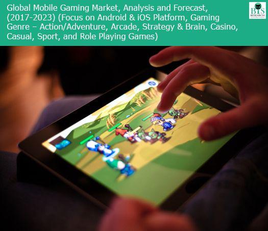 Global Mobile Gaming Market, Analysis and Forecast, (2017-2023 - market analysis