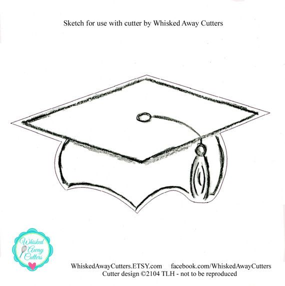 Graduation Cap With Incorporated Tassel Cookie Cutter Three Sizes Guideline Sketch To Print Below Graduation Cap Graduation Cap Template Free Printable Graduation