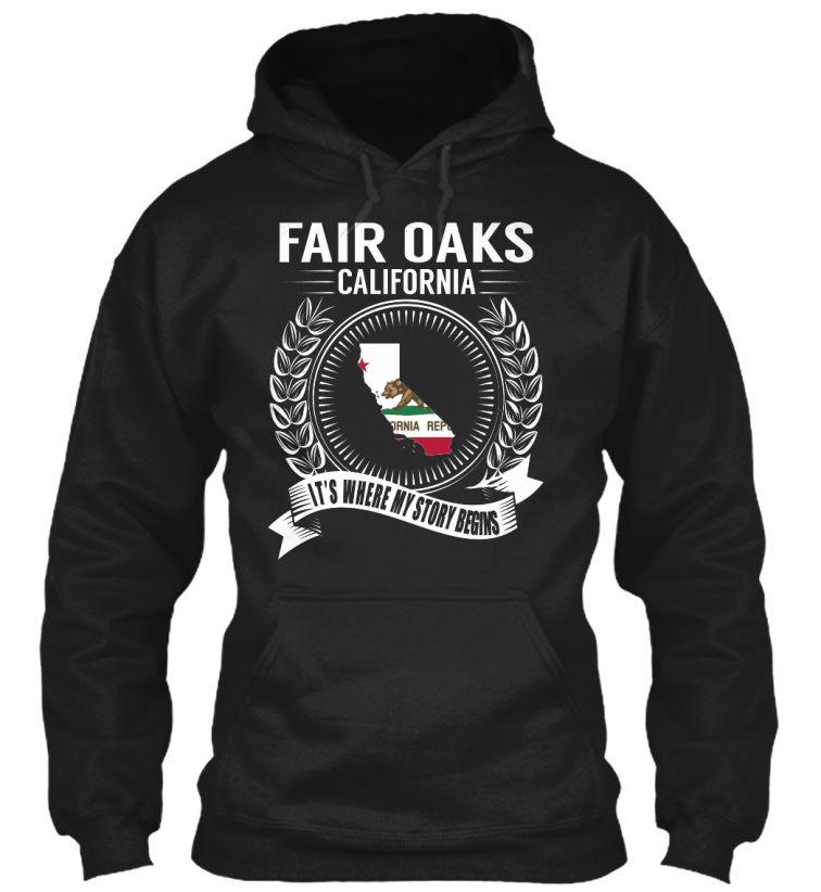 Fair Oaks, California - My Story Begins