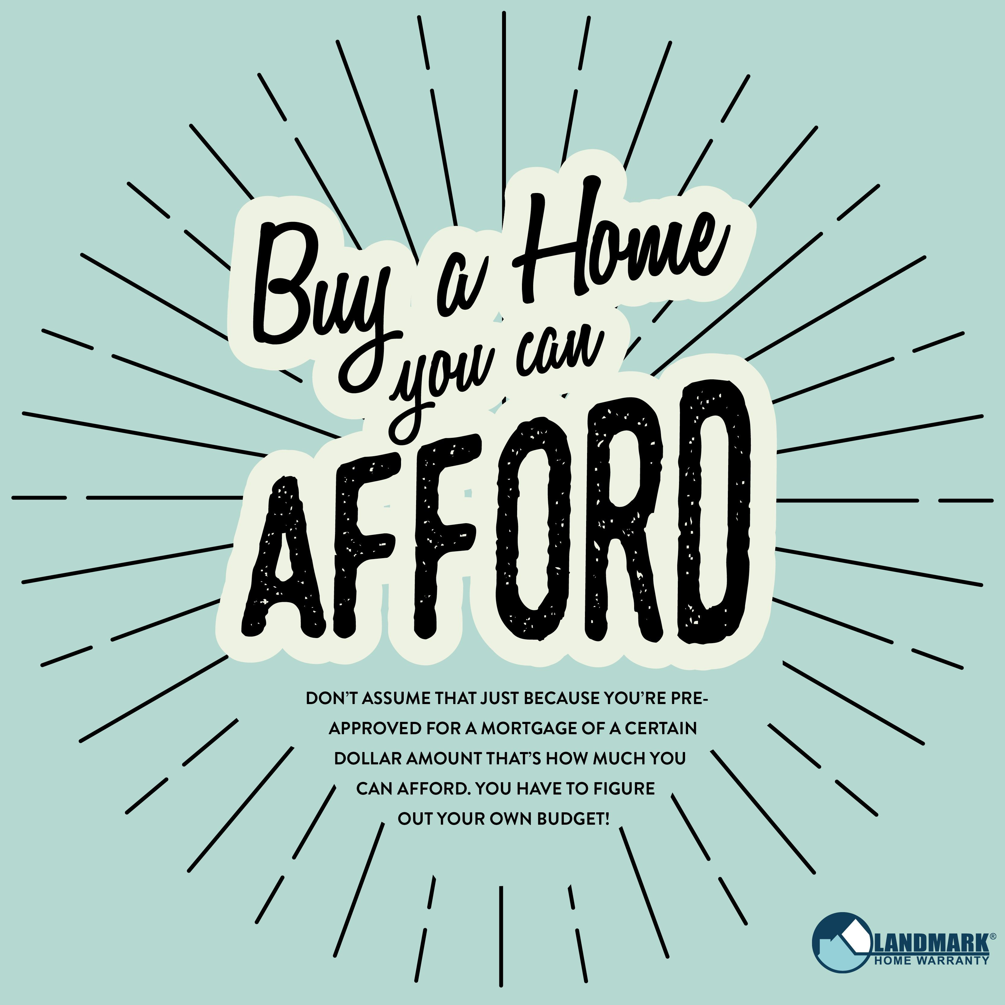 The First Rule Of Buying A Home Is To Buy A Home You Can Afford Hint Mortgage Pre Approvals Do Not Mean Th Preapproved Mortgage Home Buying Buying First Home