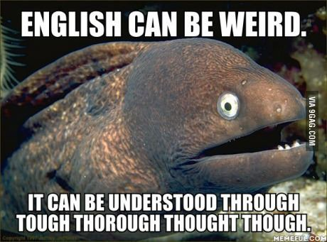 English can be weird.