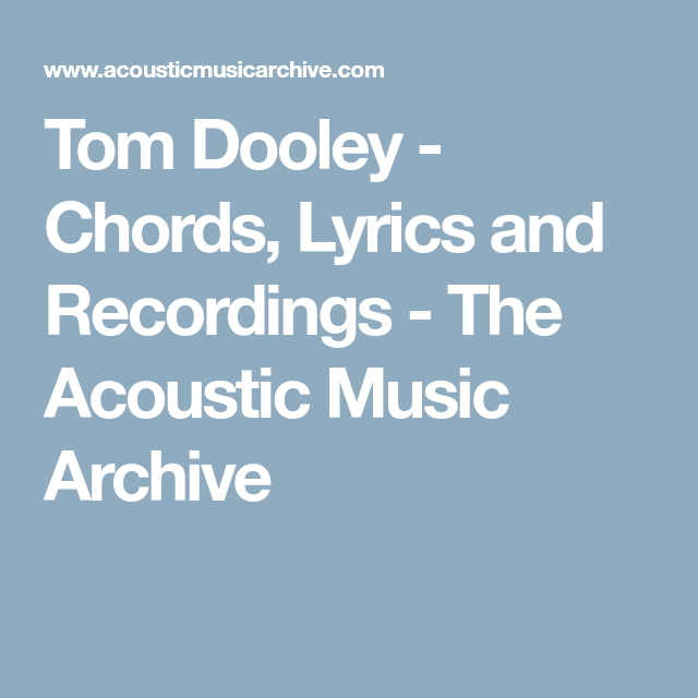 Tom Dooley Chords Lyrics And Recordings The Acoustic Music