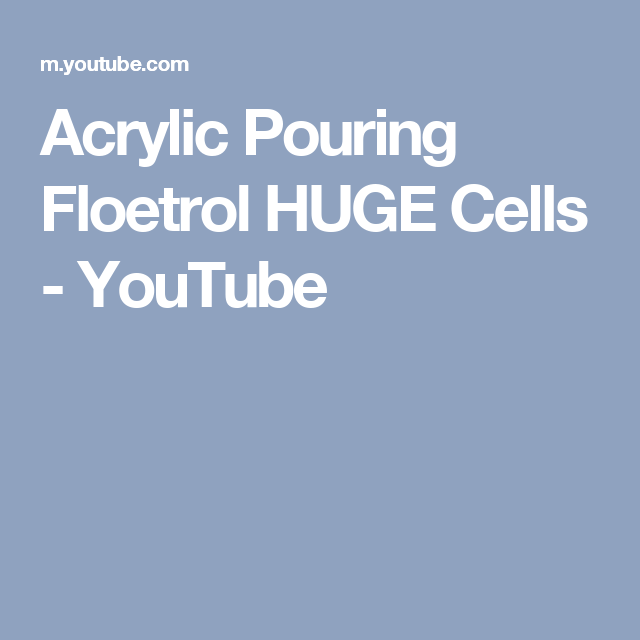 Acrylic Pouring Floetrol Huge Cells Youtube Absract Paintings