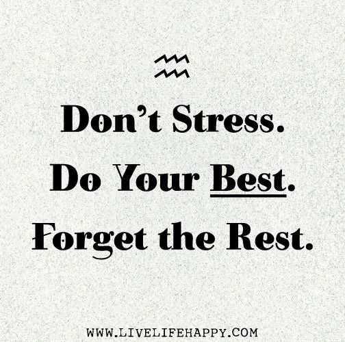 Don T Stress Luck Quotes Stress Quotes Good Luck Quotes