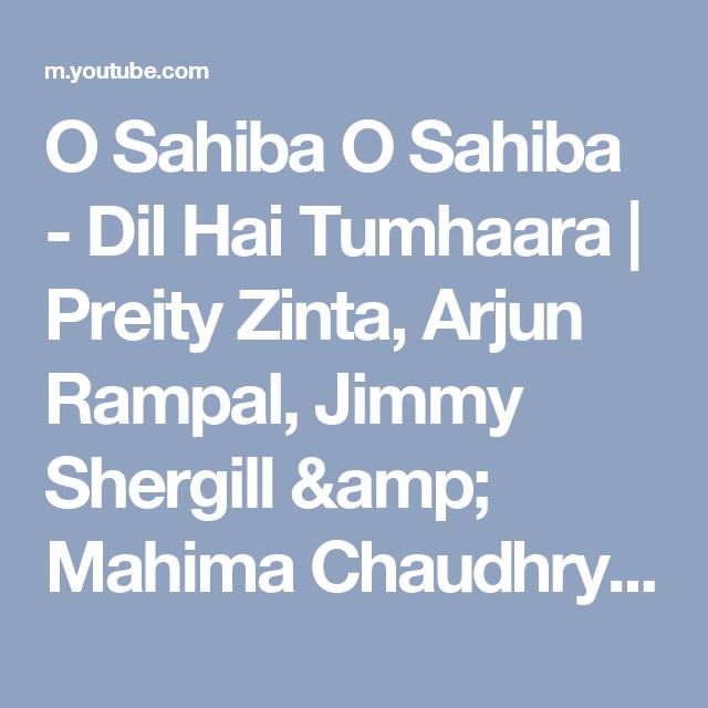 O Sahiba O Sahiba - Dil Hai Tumhaara   Preity Zinta, Arjun Rampal ...