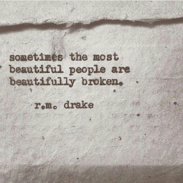 Beautifully Broken Beautiful People Broken Sad Quotes