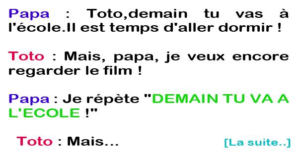 Papa Toto Demain Tu Vas A L Ecole Il Est Temps D Aller Dormir Papa Aller Dormir Gouvernement