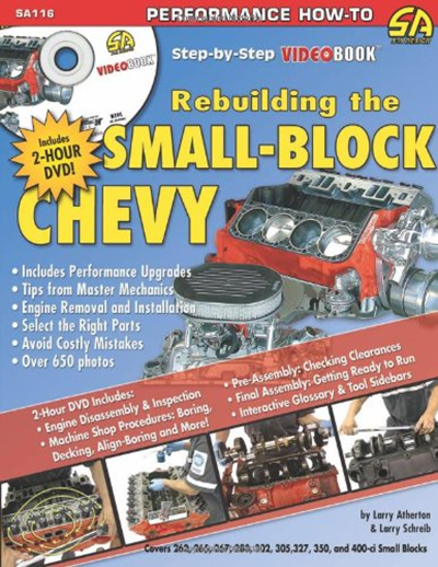How To Rebuild The Small Block Chevrolet Step By Step Videobook S A Design Workbench Series By Larry Atherton S A Design Rebuild Chevrolet Workbench