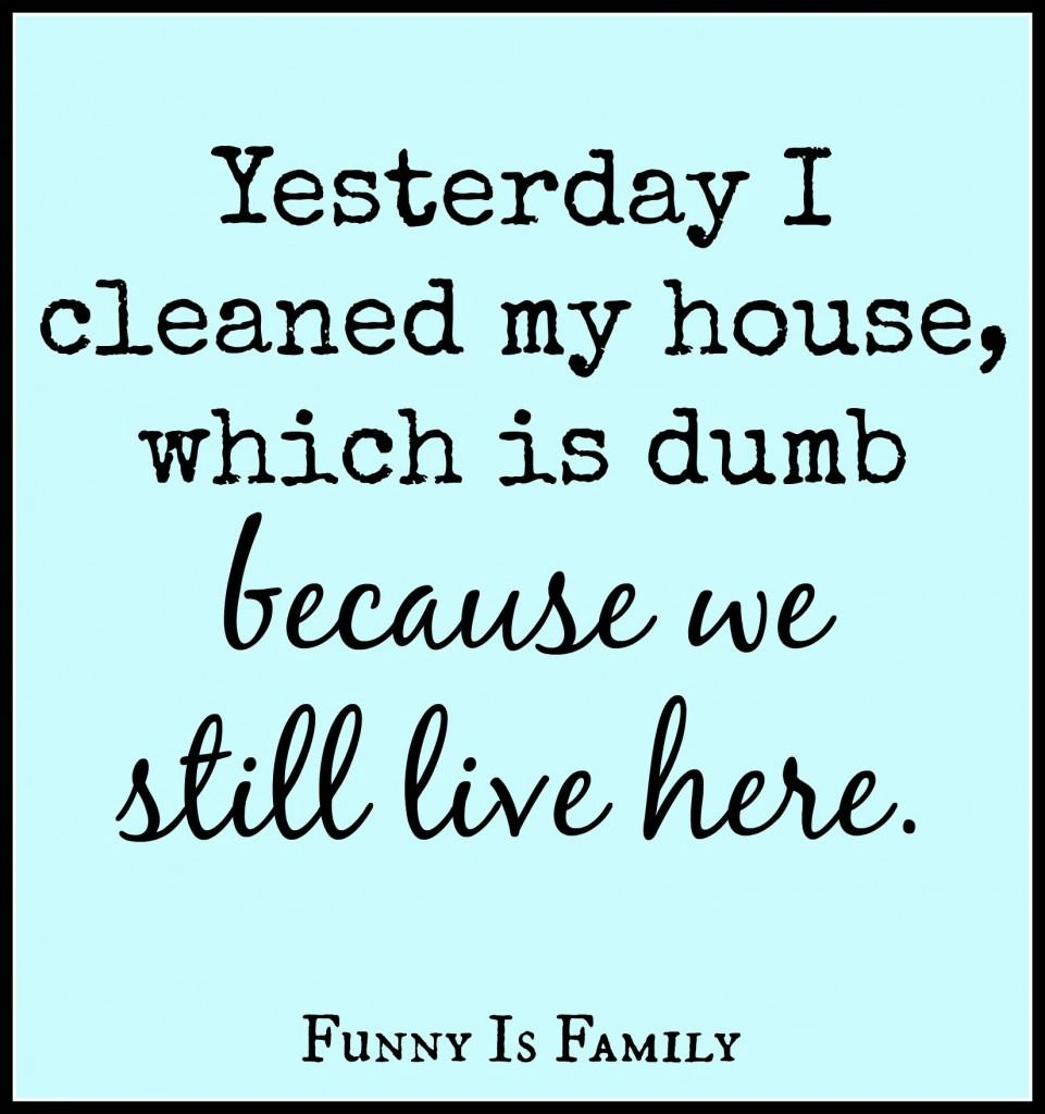 Best Funny Clean My Top Tweets of 2013 - Funny Is Family Top Tweets from @FunnyIsFamily  #humor #funny #cleaning 5