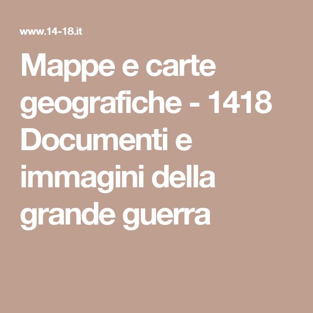 Mappe e carte geografiche - 1418 Documenti e immagini della grande guerra