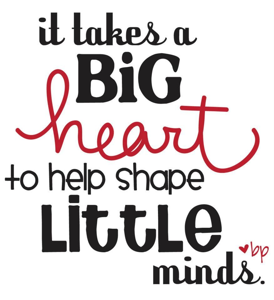 valentine day quotes for daughter in law - It takes a big heart to shape little minds