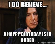 Harry Potter Movie I Do Believe A Happy Birthday Is In Order