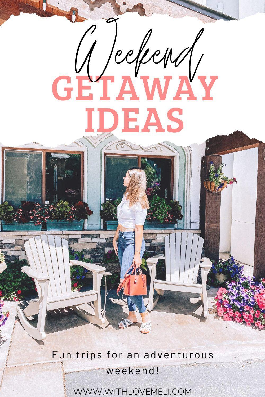 Weekend Getaway Ideas For 2020 North American Travel Travel Fun American Travel