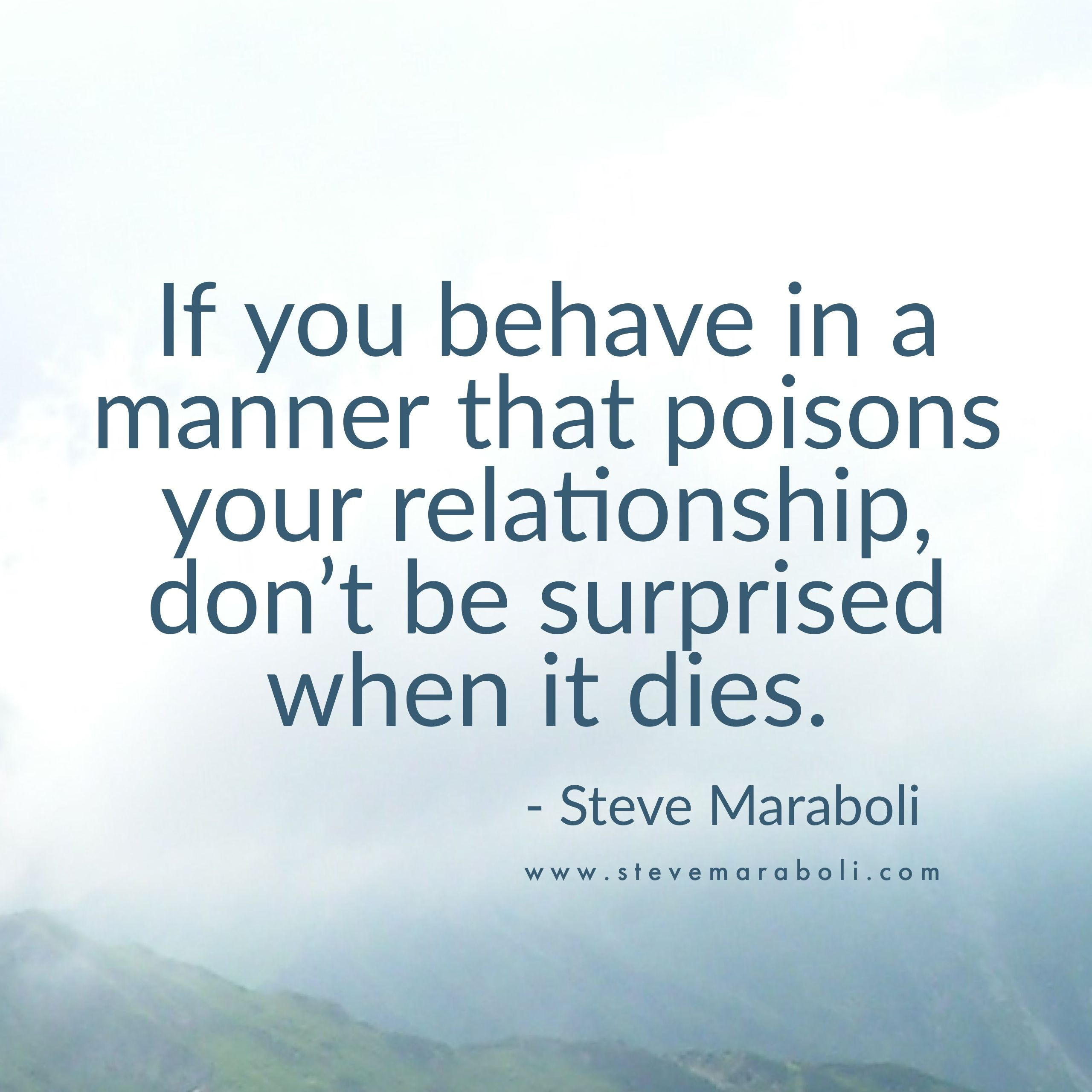 Abusive Relationship Quotes If You Behave In A Manner That Poisons Your Relationship Don't Be