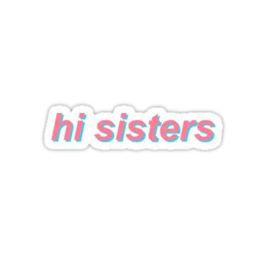 Hi Sisters James Charles Sticker James Charles Sister Wallpaper Charles Meme