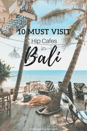Hip cafes you must visit in Bali. From insta-worthy interior to delicious smoothie bowls! #backpackingthailand