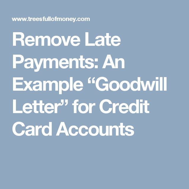 """Remove Late Payments: An Example """"Goodwill Letter"""" for Credit Card ..."""