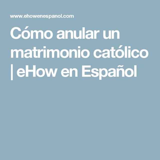 Un Matrimonio Catolico Se Puede Anular : Cómo anular un matrimonio católico pinterest