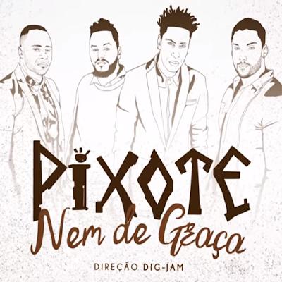 BAIXAR 2012 DO O NOVO CD PIXOTE