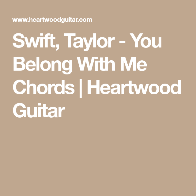 Swift, Taylor - You Belong With Me Chords | Heartwood Guitar ...