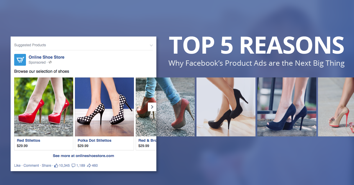 Facebook product ads are the next big thing.
