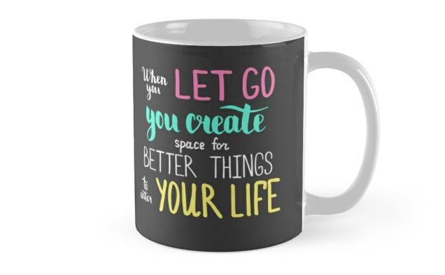 When you let go you create space for better things to enter your life.  Colofrul text on dark background. by kakapostudio