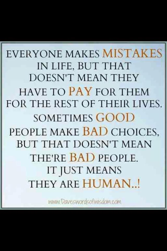 Everyone Makes Mistakes In Life And Sometimes Those Mistakes Hurt