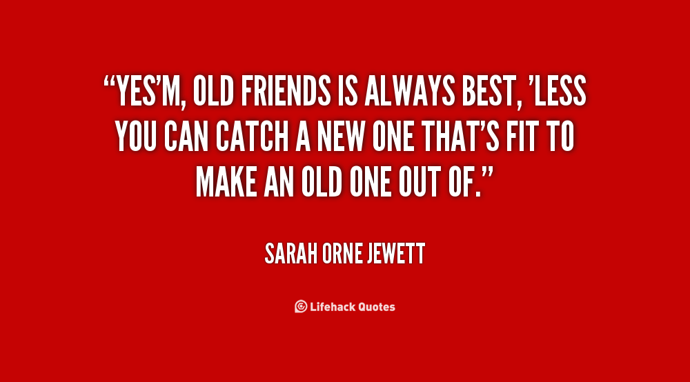 Old Friends Are The Best Quotes Quotesgram Friends Quotes