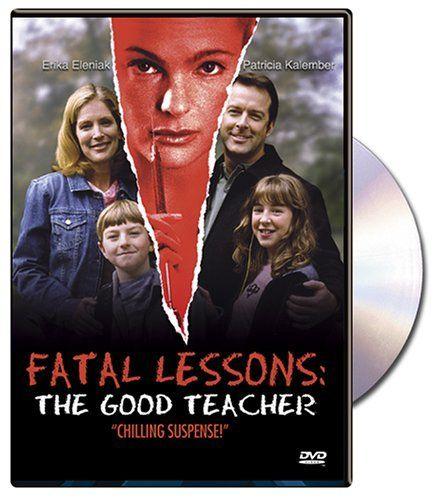 Fatal Lessons The Good Teacher Lifetime Movies Network Abc Family Movies Lifetime Movies