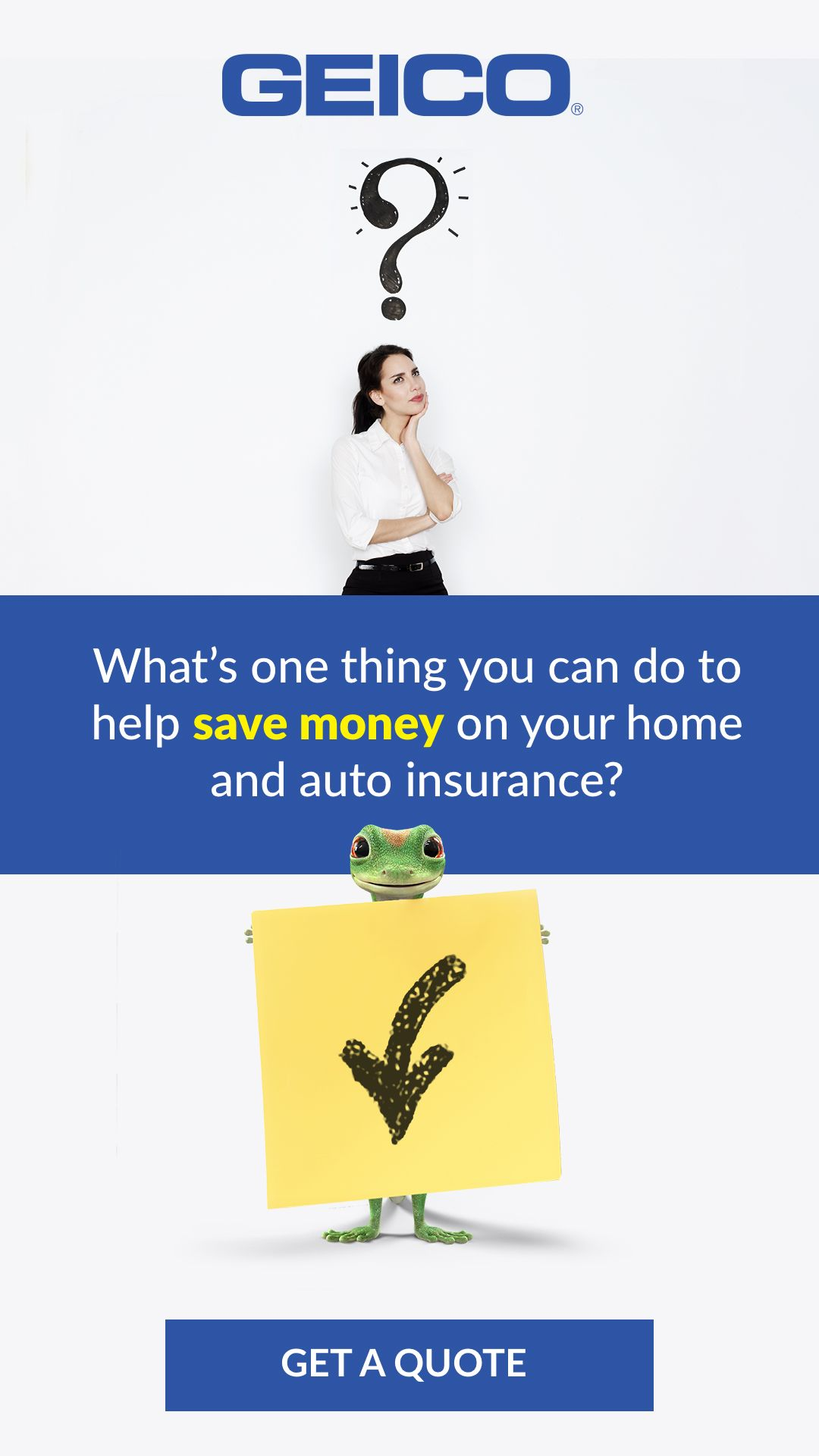 Bundle your auto and home with GEICO and you could save money!