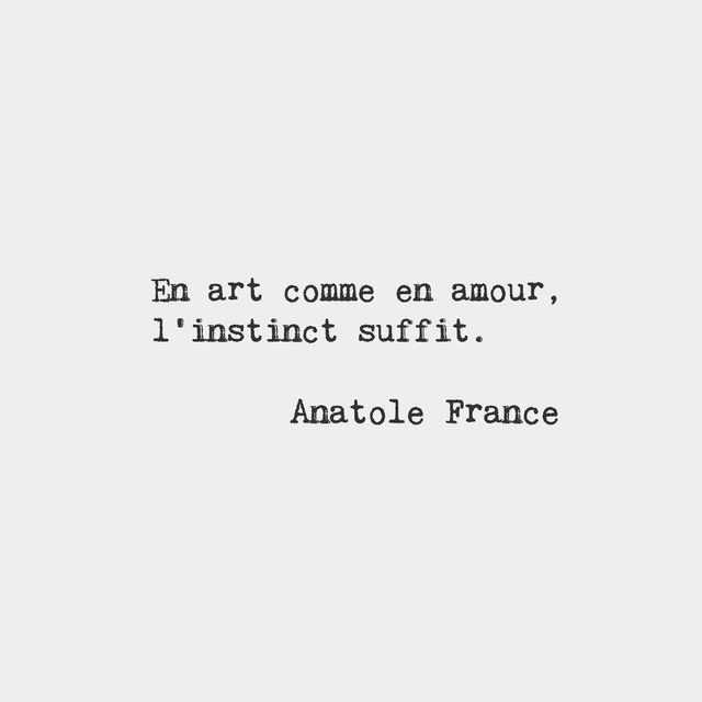 In Art As In Love Instinct Is Enough French Lesson Quotes
