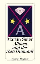 Martin Suter  |  Allmen und der rosa Diamant  |  Roman, Taschenbuch, 224Seiten | € (D) 9.90 / sFr 14.90* / €(A)10.20