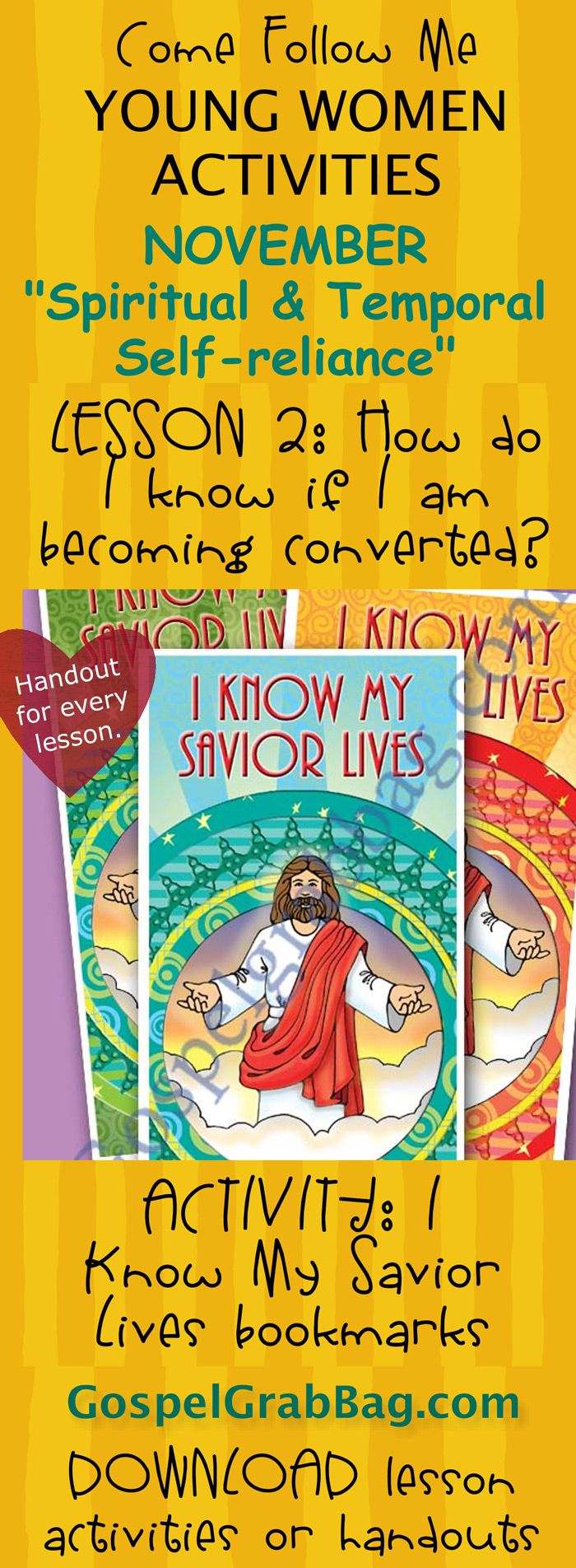 """I KNOW MY SAVIOR LIVES BOOKMARKS  – Activity for November Young Women – Theme:  """"Spiritual and Temporal Self-Reliance"""" – Lesson #2 Theme: How do I know if I am becoming converted?, LDS - Christian lesson activities to download from gospelgrabbag.com"""