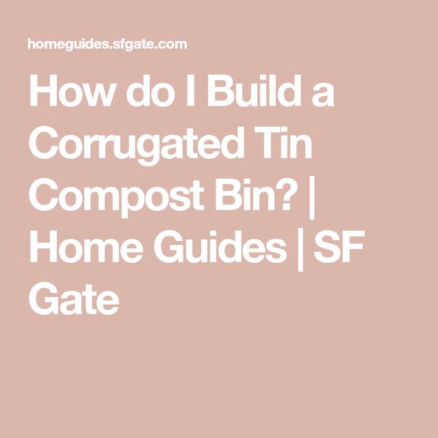 Best How Do I Build A Corrugated Tin Compost Bin Corrugated 400 x 300