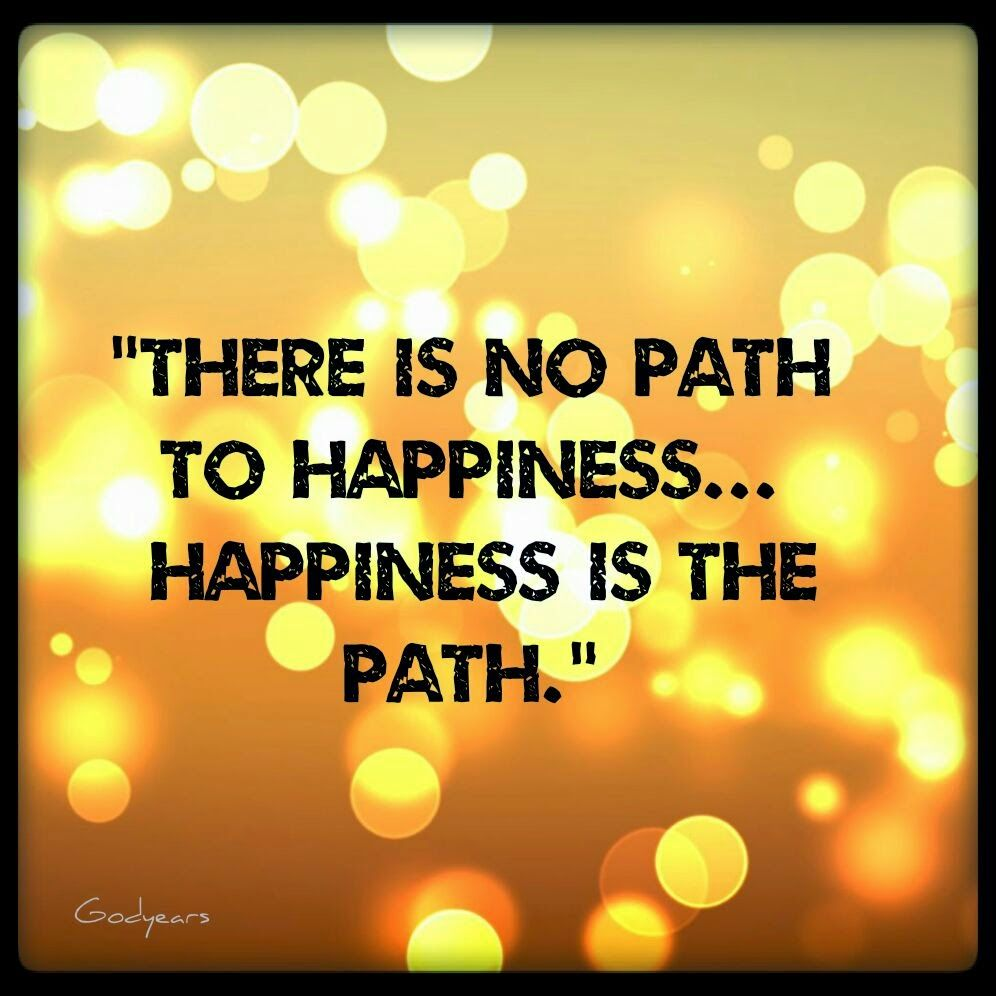 Year 10 Happiness Is The Path Nice Inspirational Quotes