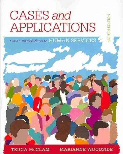 Cases and Applications for an Introduction to the Human Services