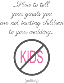 Wedding Etiquette How To Say No Children Calgary Planner