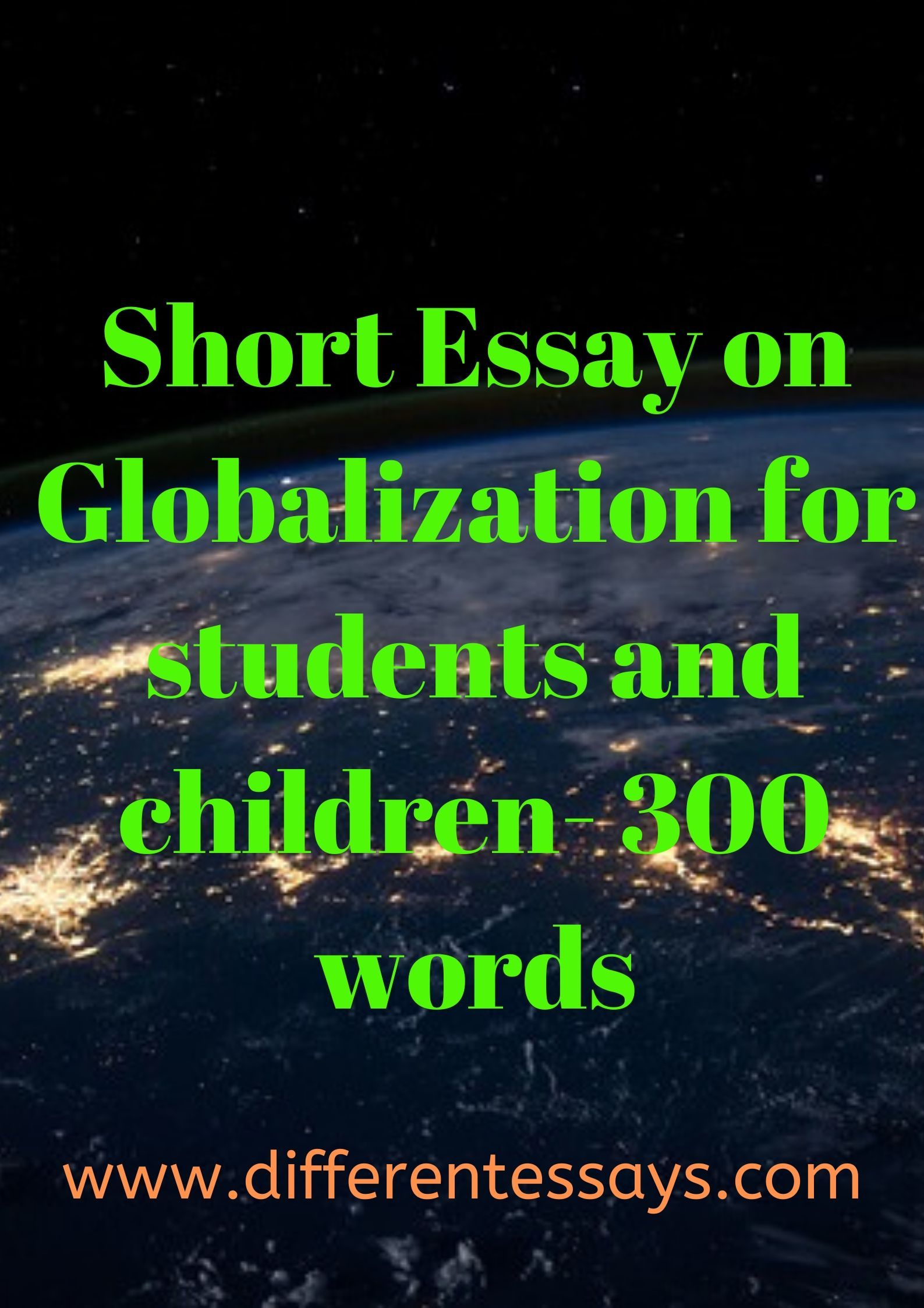 Short Essay On Globalization For Student And Children 300 Word Words Essays