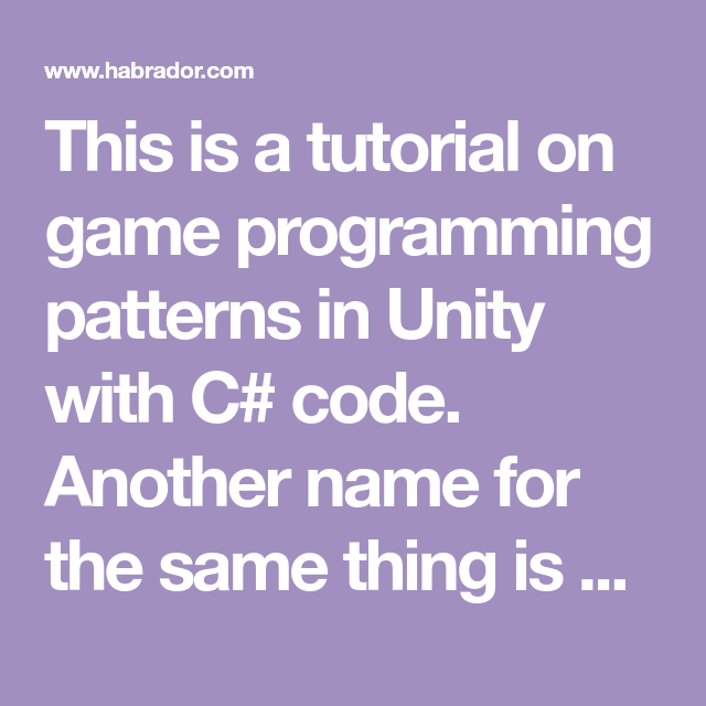 This Is A Tutorial On Game Programming Patterns In Unity With C
