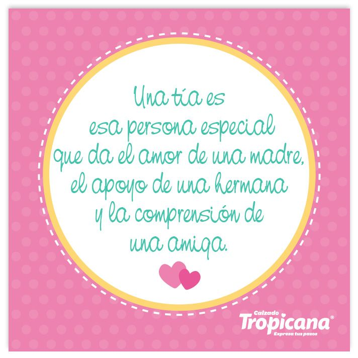 Una #tía es esa persona especial que da el amor de una madre, el ...