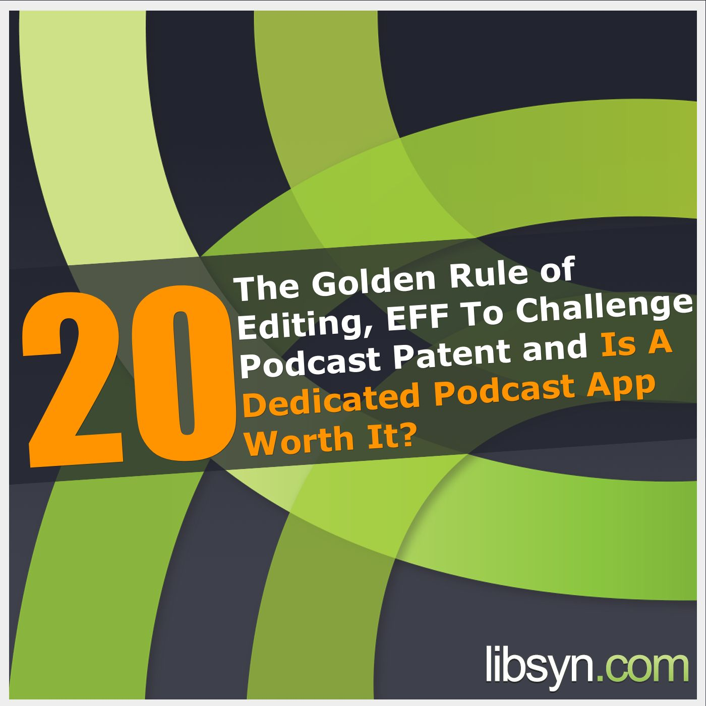 020 The Golden Rule of Editing, EFF To Challenge Podcast