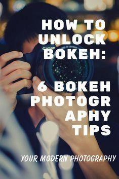 How to UNLOCK Bokeh - 6 Bokeh Photography Tips #yourmodernphotography #photographytips #photographyideas #photographytutorials #PhotoshopTutorialFashion