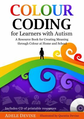 Colour coding for learners with autism: A resource book for creating meaning through colour at home and school. (2014). by Adele Devine